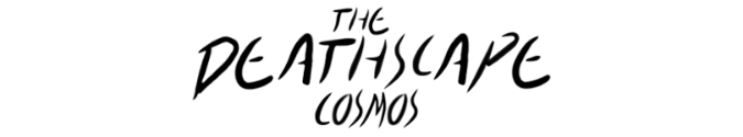 The Deathscape Cosmos